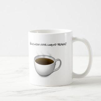 Hallelujah for Liquid Beans! Coffee Mug