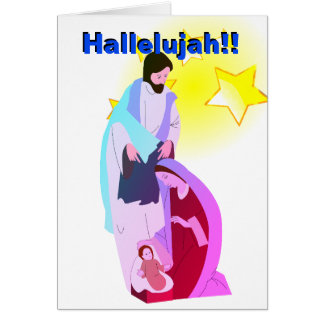 Hallelujah!! Our Savior Is Born Greeting Card