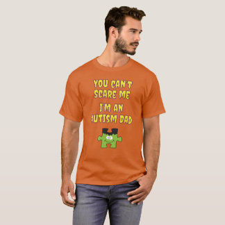 Halloween Autism Dad You Can't Scare Me T-Shirt