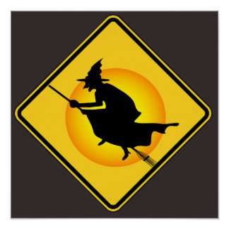 Halloween Caution Witch Sign Poster