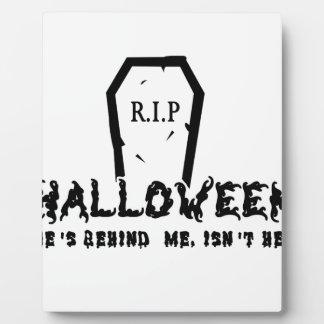 Halloween He's behind Plaque