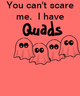"Halloween ""I have Quads"" tee"