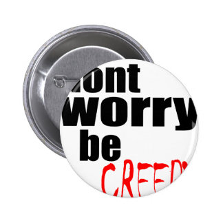 halloween october autumn dont worry creepy haunted 2 inch round button