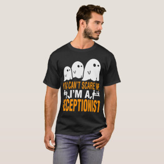 Halloween You Cant Scare Me A Receptionist Tshirt