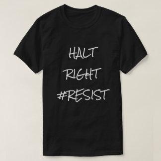 Halt Right Resist T-Shirt