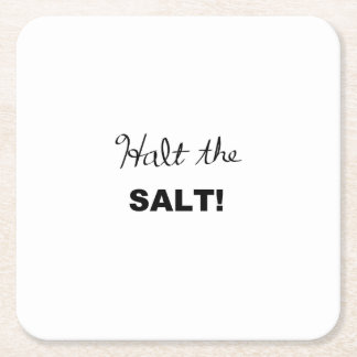 Halt the Salt! Square Paper Coaster