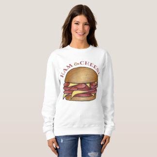Ham and Cheese Deli Sandwich Lunch Foodie Food Sweatshirt
