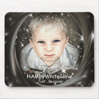 HAMbyWG - HambyWhiteglove - Just Because Mouse Pad