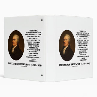 Hamilton System Not Be Perfect A Good One Quote 3 Ring Binder