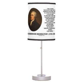 Hamilton System Not Be Perfect A Good One Quote Desk Lamp