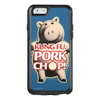 Hamm: Kung Fu. Pork Chop OtterBox iPhone 6/6s Case