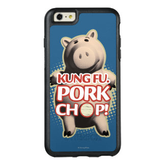 Hamm: Kung Fu. Pork Chop OtterBox iPhone 6/6s Plus Case