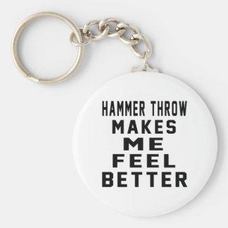 Hammer throw Makes Me Feel Better Keychain