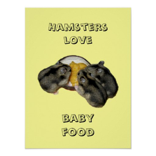 Hamsters love baby food poster
