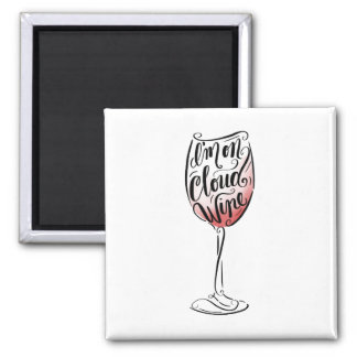 Hand Lettered and Illustrated I'm on Cloud Wine Magnet