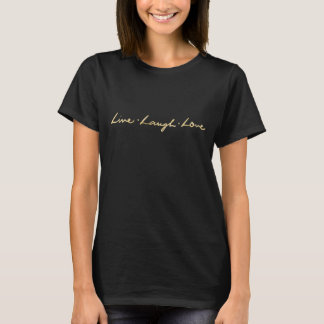 Hand Lettered Faux Gold Two Sided Live Laugh Love T-Shirt