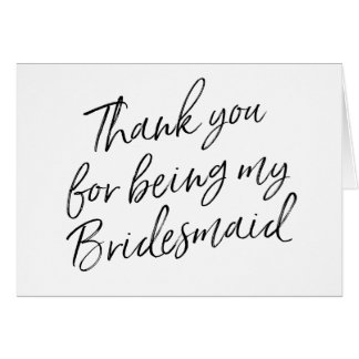 "Hand Lettered ""Thank you for being my bridesmaid"" Card"