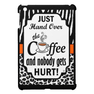 Hand Over the Coffee iPad Mini Cover