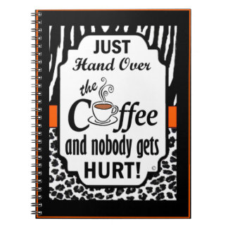 Hand Over the Coffee Notebook