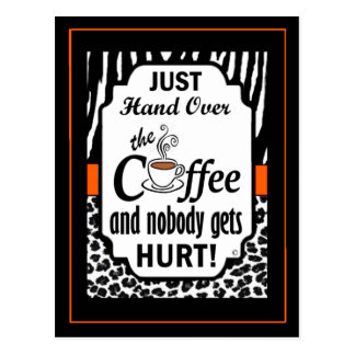Hand Over the Coffee Postcard