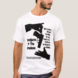 Handguns for the homeless T-Shirt