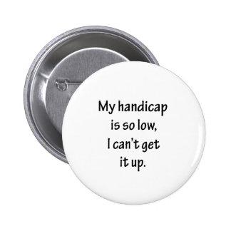 Handicap Is So Low Golf Design Pin