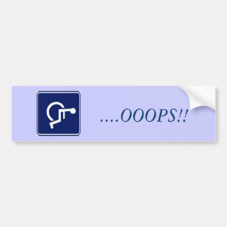 handicap, ....OOOPS!! Bumper Sticker