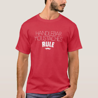 Handlbar Moustaches Rule T-Shirt