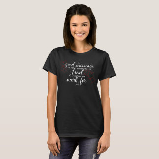 Handlettered Marriage Quote T-shirt, Black T-Shirt