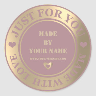 Handmade Just For You Made Love Foxier Gold Mauve Classic Round Sticker