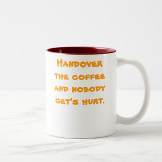 Handover the coffee and nobody get's hurt. Two-Tone coffee mug