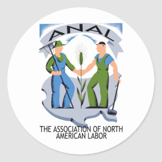 """""""Hands Across America""""--Workers Unite for ANAL! Round Sticker"""