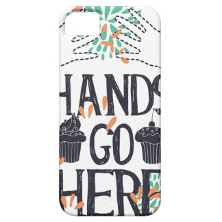 hands go here iPhone 5 cover