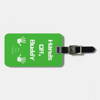 Hands Off, Buddy! - Luggage Tag