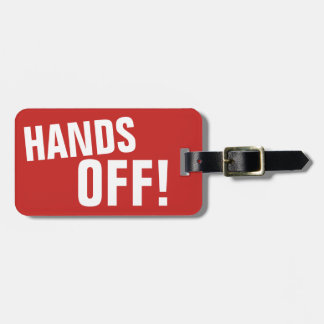 HANDS OFF! LUGGAGE TAG