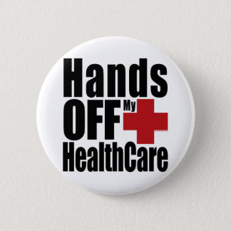Hands Off My HealthCare 2 Inch Round Button