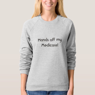 Hands Off My Medicare! shirt