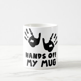 HANDS OFF MY MUG.coffe mug,tea mug