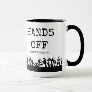 Hands off my mug! mug