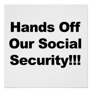 Hands Off Our Social Security! Poster