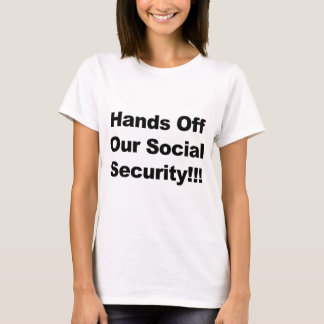 Hands Off Our Social Security! T-Shirt