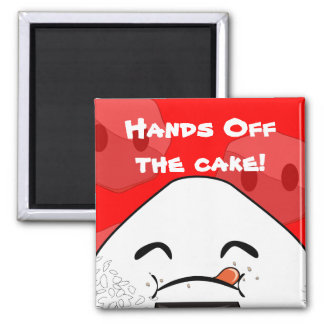 Hands off the cake! square magnet