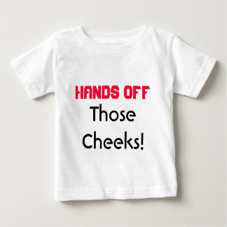 Hands Off Those Cheeks Infant T-shirt