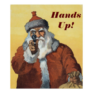 Hands Up! - As Santa Claus looks to some of us. Poster