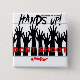 Hands Up, Don't Shoot Button