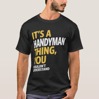 Handyman Thing T-Shirt
