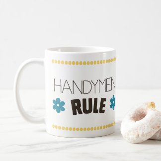 Handymen Rule Coffee Mug