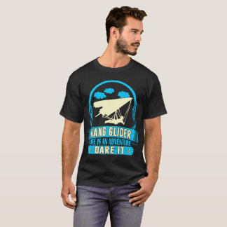 Hang Glider Life Is Adventure Dare It Outdoors Tee