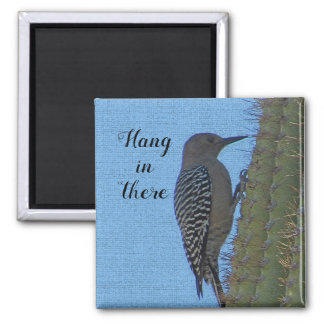 Hang in There Encouraging Woodpecker and Cactus Magnet