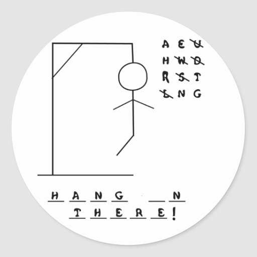 """Hang In There!"" Hangman Game Round Stickers"